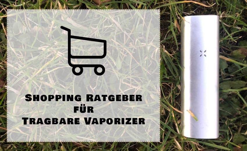 Der ultimative Shopping Ratgeber für tragbare Vaporizer
